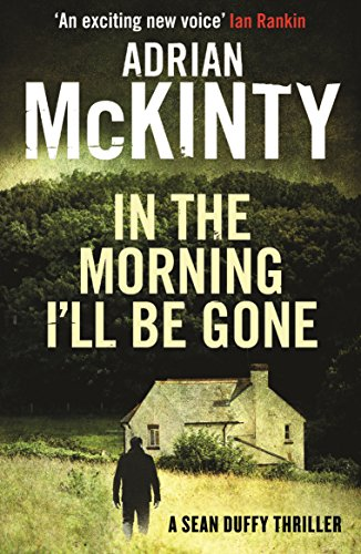 9781846688218: In the Morning I'll be Gone (Detective Sean Duffy)