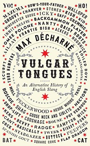 9781846688287: Vulgar Tongues: An Alternative History of English Slang