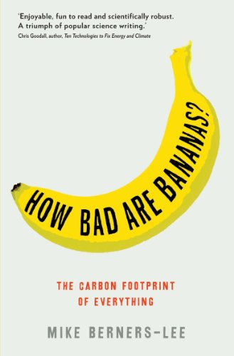 9781846688911: How Bad Are Bananas?: The carbon footprint of everything