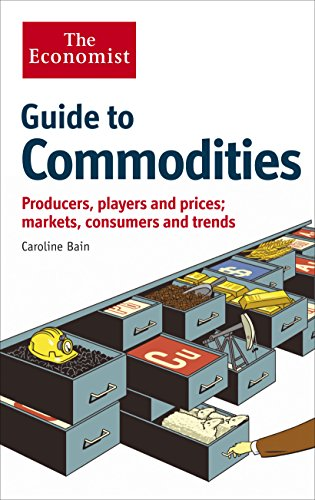 9781846688959: The Economist Guide to Commodities: Producers, players and prices; markets, consumers and trends