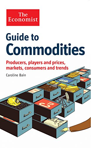9781846688966: The Economist Guide to Commodities: Producers, Players and Prices; Markets, Consumers and Trends