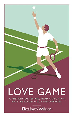 9781846689109: Love Game: A History of Tennis, from Victorian Pastime to Global Phenomenon