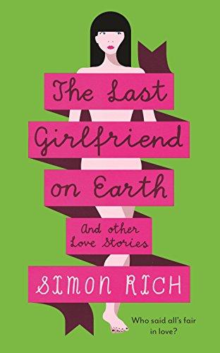9781846689215: The Last Girlfriend on Earth