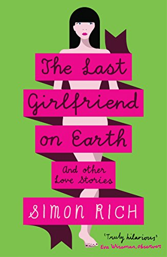 9781846689222: The Last Girlfriend on Earth