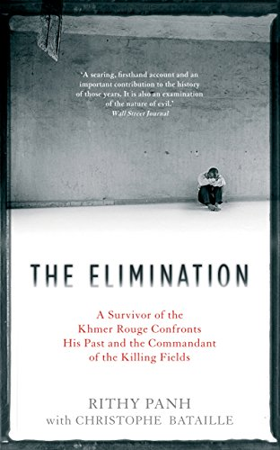 9781846689291: The Elimination: A Survivor of the Khmer Rouge Confronts his Past and the Commandant of the Killing Fields