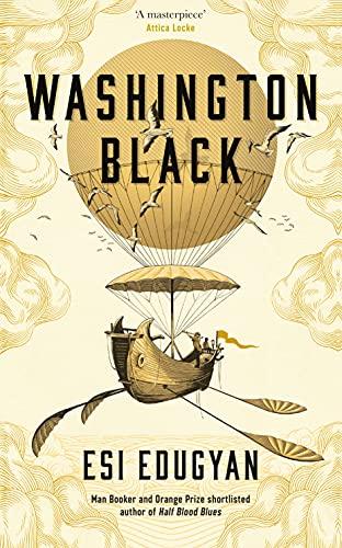 9781846689598: Washington Black: Shortlisted for the Man Booker Prize 2018