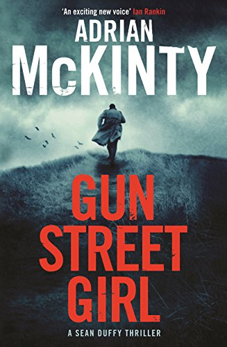 Gun Street Girl: Sean Duffy 4 (Detective Sean Duffy)