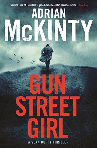 Gun Street Girl: Sean Duffy 4 (Detective Sean Duffy 4)