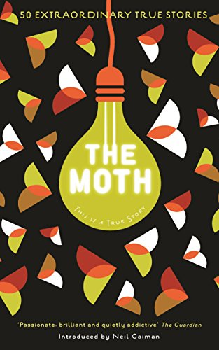 9781846689888: The Moth: This Is a True Story