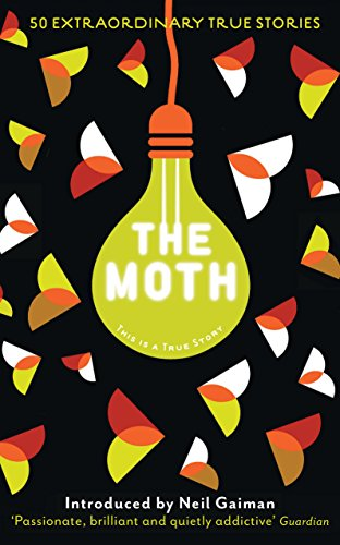 9781846689895: The Moth: This is a True Story