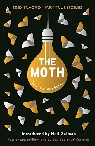 9781846689901: The Moth: This Is a True Story