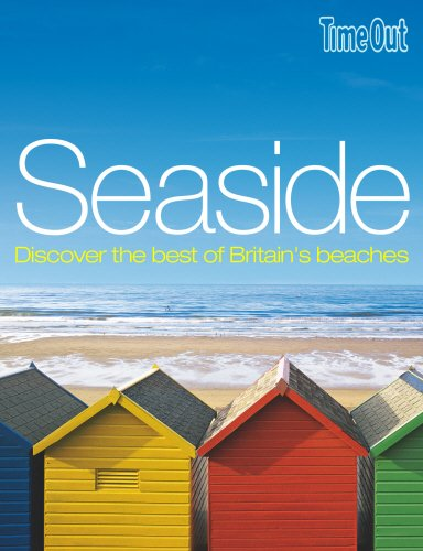 Time Out Seaside: Discover Britain's Coastal Treasures (Time Out Guides): Editors of Time Out