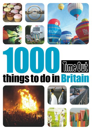 Time Out 1000 Things to Do in Britain (Time Out Guides): Editors of Time Out