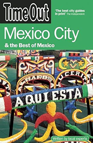 9781846701115: Time Out Mexico City: And the Best of Mexico (Time Out Guides)