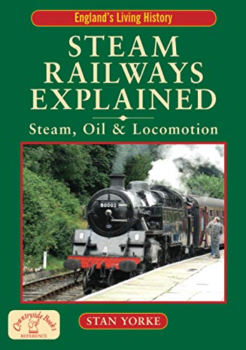 Steam Railways Explained: Steam, Oil & Locomotion: Steam, Oil and Locomotion (England's ...
