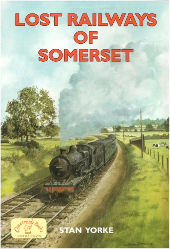 9781846740572: Lost Railways of Somerset