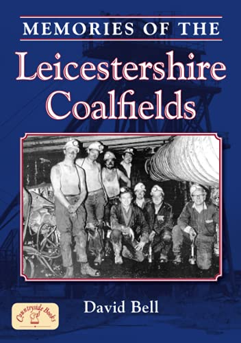 Memories of The Leicestershire Coalfields: David Bell