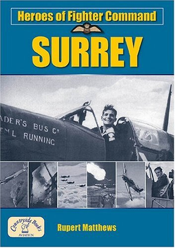 9781846741029: Heroes of Fighter Command: Surrey (Aviation History)