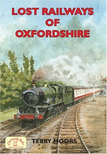 Lost Railways of Oxfordshire: Moors, Terry