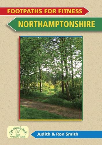 Footpaths for Fitness: Northamptonshire (1846741823) by Judith Smith; Ron Smith