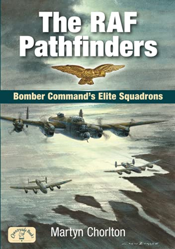 9781846742019: The RAF Pathfinders: Bomber Command's Elite Squadrons (Aviation)