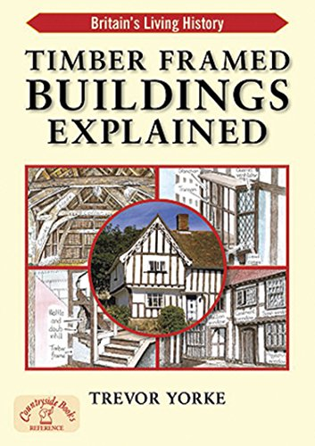 9781846742200: Timber-Framed Building Explained (Britains Living History)