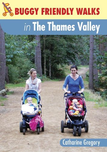 Buggy-Friendly Walks in the Thames Valley: Gregory, Catharine