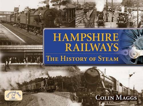 9781846742965: Hampshire Railways: The History of Steam (Age of Steam)