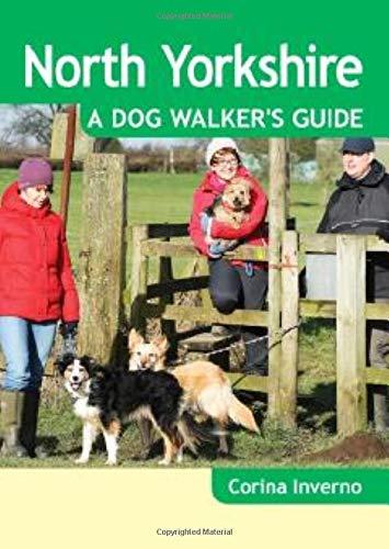 North Yorkshire a Dog Walker's Guide: Inverno, Corina