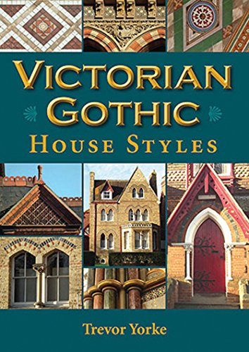 Victorian Gothic House Styles (Britain's Living History): Yorke, Trevor