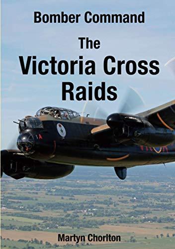 Bomber Command: The Victoria Cross Raids: Chorlton, Martyn