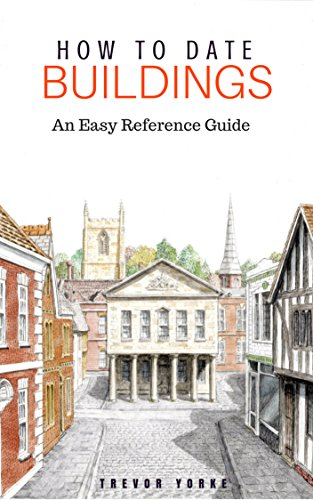 9781846743436: How to Date Buildings: an Illustrated Easy-Reference Guide: An Easy Reference Guide
