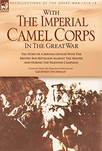 With the Imperial Camel Corps in the Great War: Geoffrey Inchbald