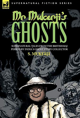 9781846771026: MR. MUKERJI'S GHOSTS - SUPERNATURAL TALES FROM THE BRITISH RAJ PERIOD BY INDIA'S GHOST STORY COLLECTOR