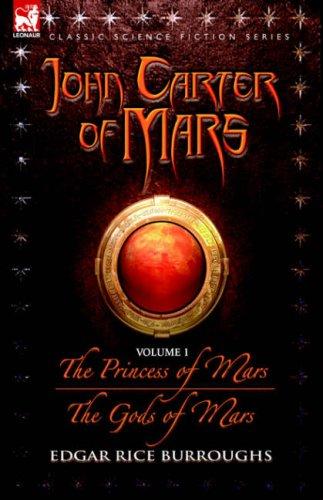 9781846771163: John Carter of Mars - volume 1 - The Princess of Mars & The Gods of Mars (v. 1)