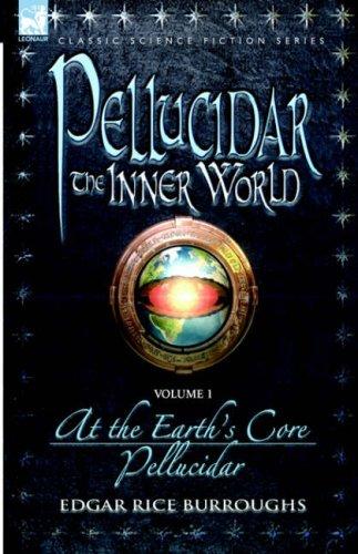 9781846771170: Pellucidar - The Inner World - Volume 1 - At the Earth's Core & Pellucidor (v. 1)