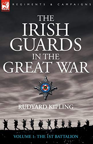 9781846771354: The Irish Guards in the Great War - volume 1 - The First Battalion