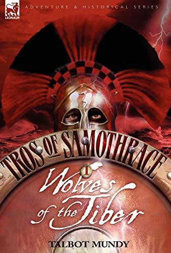 9781846771811: Tros of Samothrace 1: Wolves of the Tiber