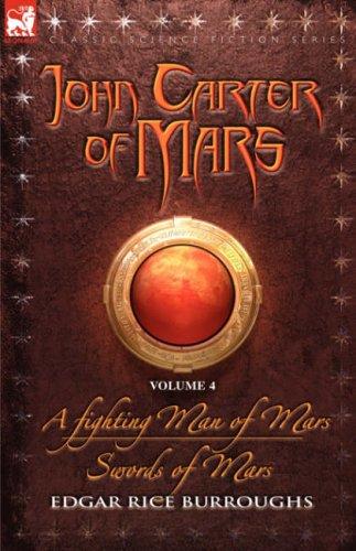 John Carter of Mars Vol. 4: A Fighting Man of Mars & Swords of Mars: Burroughs, Edgar Rice