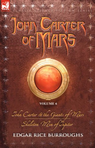 9781846772146: John Carter of Mars Vol. 6: John Carter & the Giants of Mars and Skeleton Men of Jupiter (Classics Science Fiction: John Carter of Mars)