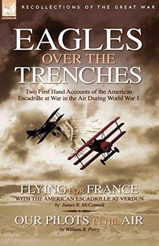 Eagles Over the Trenches: Two First Hand: William B Perry,
