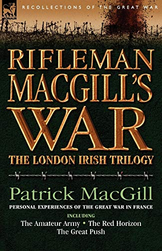 Rifleman MacGill's War : A Soldier of: Patrick MacGill