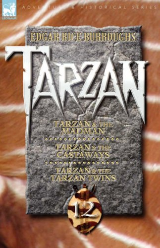 9781846773754: Tarzan Volume Twelve: Tarzan and the Madman, Tarzan and the Castaways & Tarzan and the Tarzan Twins (Adventures & Historical Series: Tarzan)