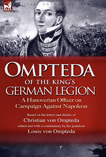 9781846774188: Ompteda of the King's German Legion: A Hanoverian Officer on Campaign Against Napoleon