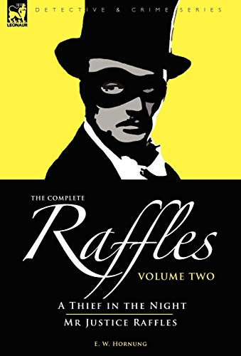 The Complete Raffles: 2-A Thief in the: Hornung, E. W.