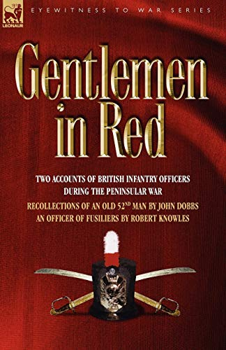 Gentlemen in Red: Two Accounts of British: John Dobbs, Lieutenant