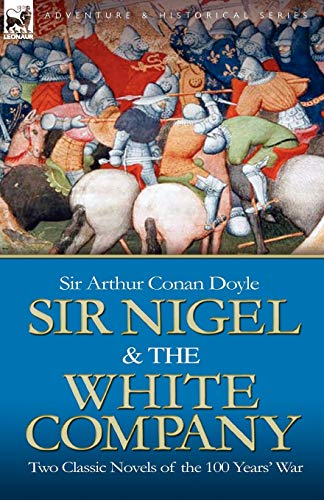 Sir Nigel & the White Company: Two: Doyle, Arthur Conan