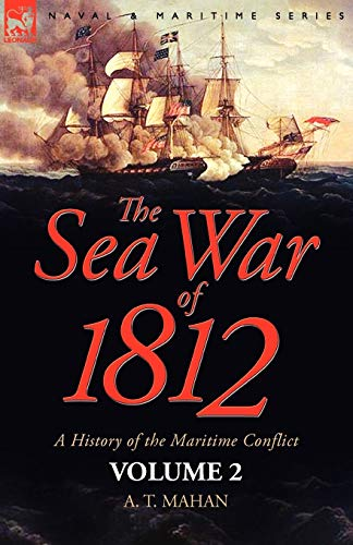 9781846775499: The Sea War of 1812: a History of the Maritime Conflict―Volume 2