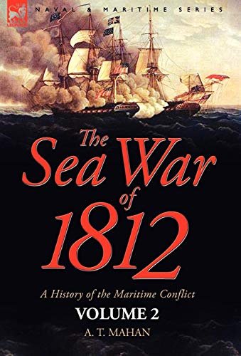 9781846775505: The Sea War of 1812: a History of the Maritime Conflict―Volume 2