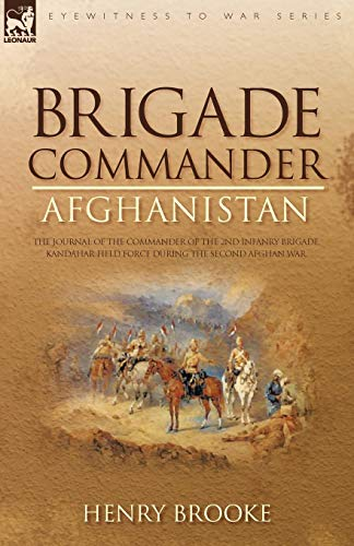 9781846775697: Brigade Commander: Afghanistan-The Journal of the Commander of the 2nd Infantry Brigade, Kandahar Field Force During the Second Afghan War